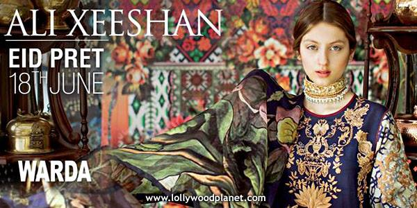 WARDA Ali Xeeshan Eid Pret Collection 2016